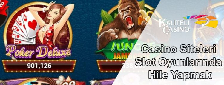 Casino Siteleri Slot Oyunlarında Hile Yapmak